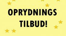 OPRYDNINGS TILBUD!